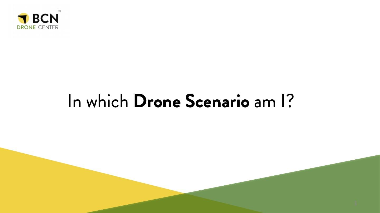 In which Drone Scenario am I?